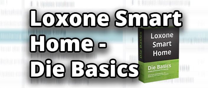 loxone smart home die basics