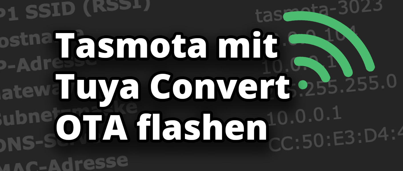 Tasmota mit Tuya Convert over the air flashen